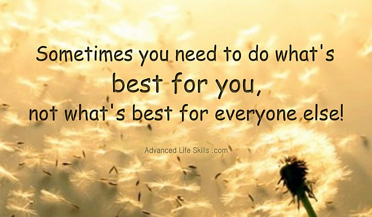 wise words - do what's best for you