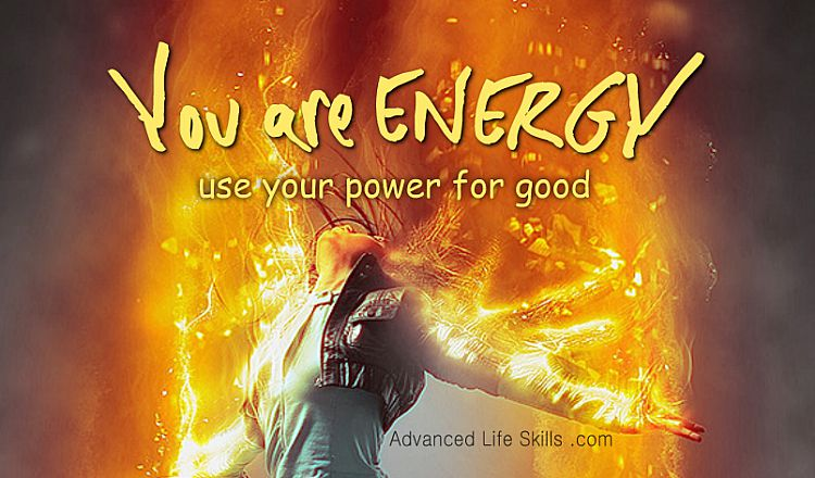 wise words -you are energy